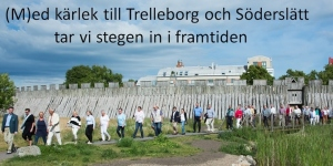 (M)ed kärlek till Trelleborg och Söderslätt tar vi stegen in i framtiden